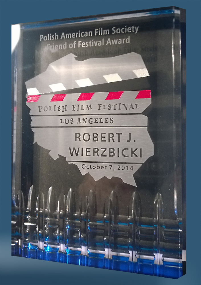 FRIEND OF FESTIVAL AWARD at the Polish Film Festival in Los Angeles for Prof. Wierzbicki (Oct. 2014)