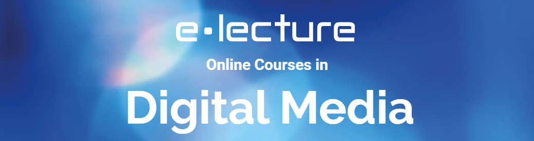 e-lecture - Online Courses in Digital Media